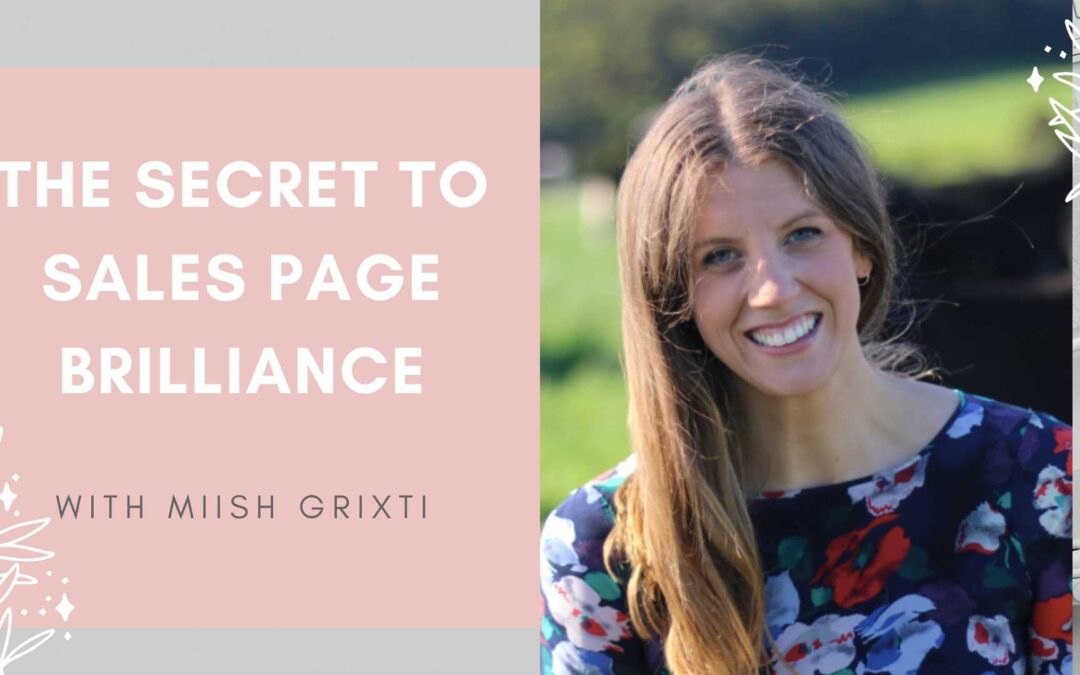 The Secret To Sales Page Brilliance With Miish Grixti