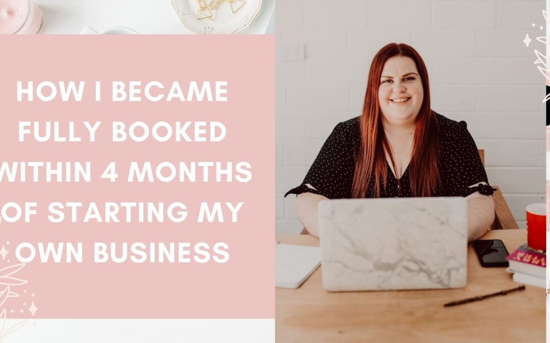 How I Was Fully Booked Within 4 months in Business