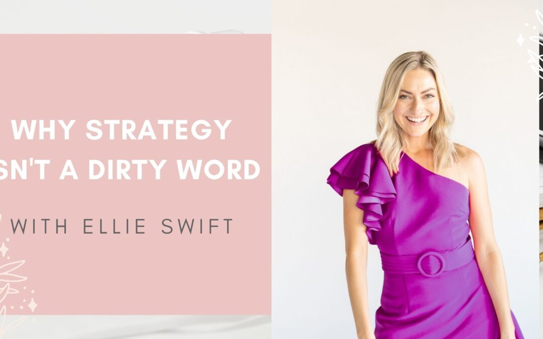 Strategy Isn't a Dirty Word with Ellie Swift