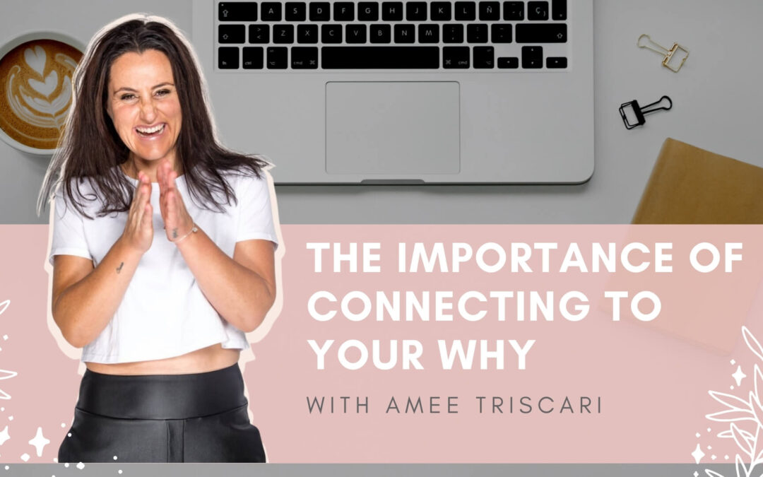 the-importance-of-connecting-to-your-why