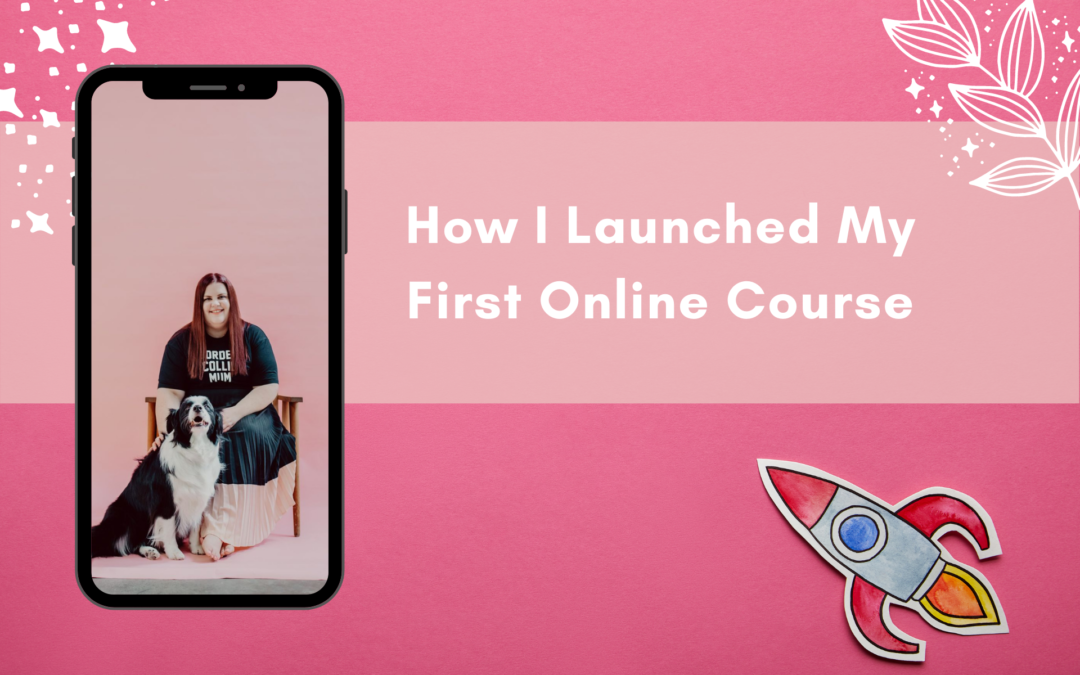 How I Launched My First Online Course