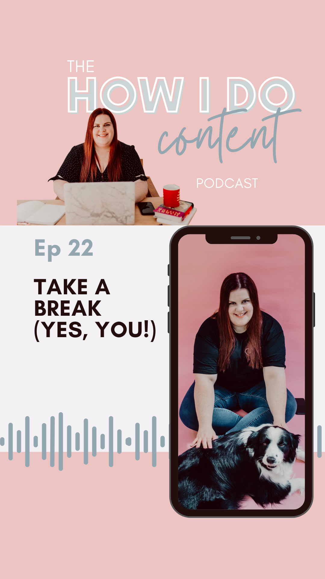 Take a break - How I Do Content Podcast