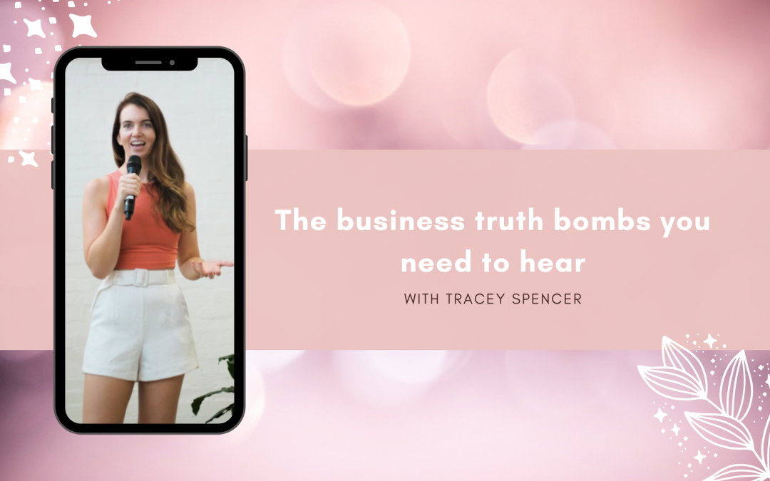 The business truth bombs you need to hear with Tracey Spencer